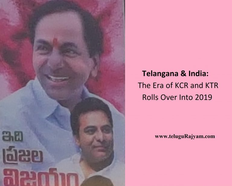 Telangana & India: The Era of KCR and KTR Rolls Over Into 2019